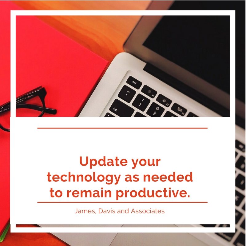 5. Update your technology as needed to remain productive.