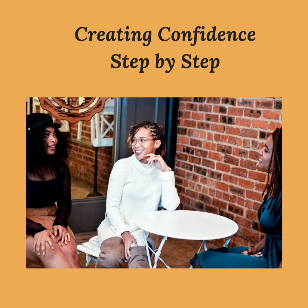 Creating Confidence Step by Step