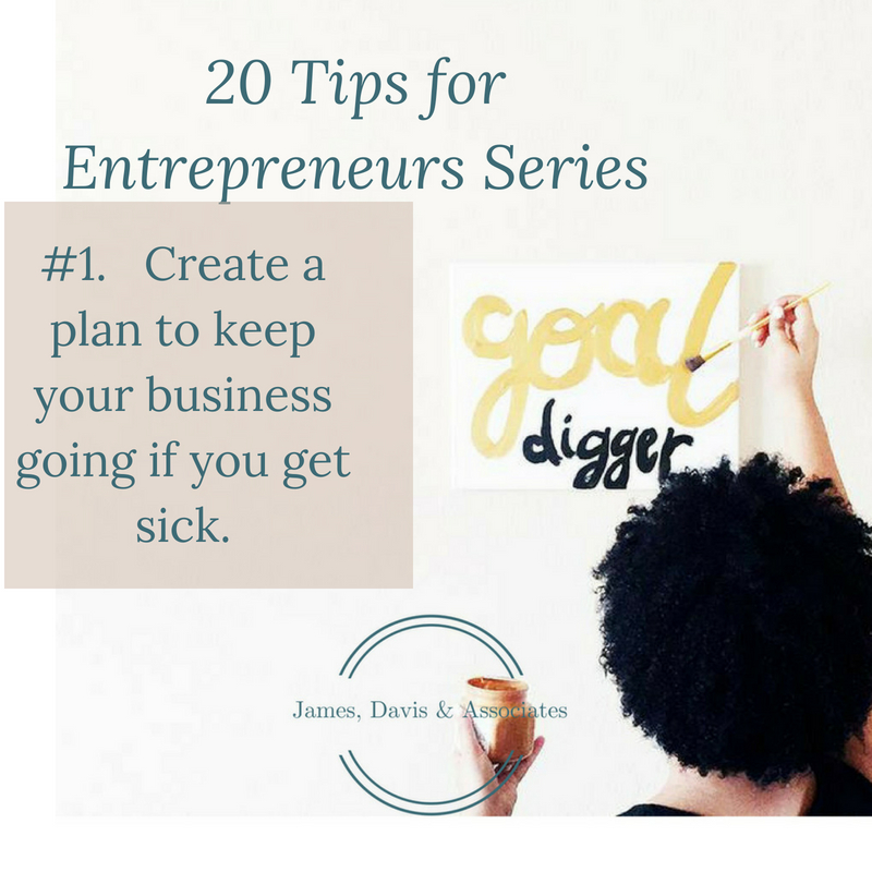 JDA Tip #1 Create a plan to keep your business going if you get sick.