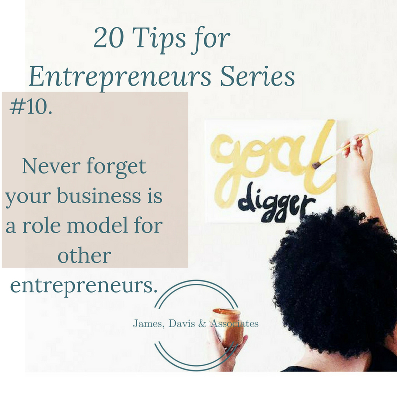 JDA Tip #10 Never forget your business is a role model for other entrepreneurs.