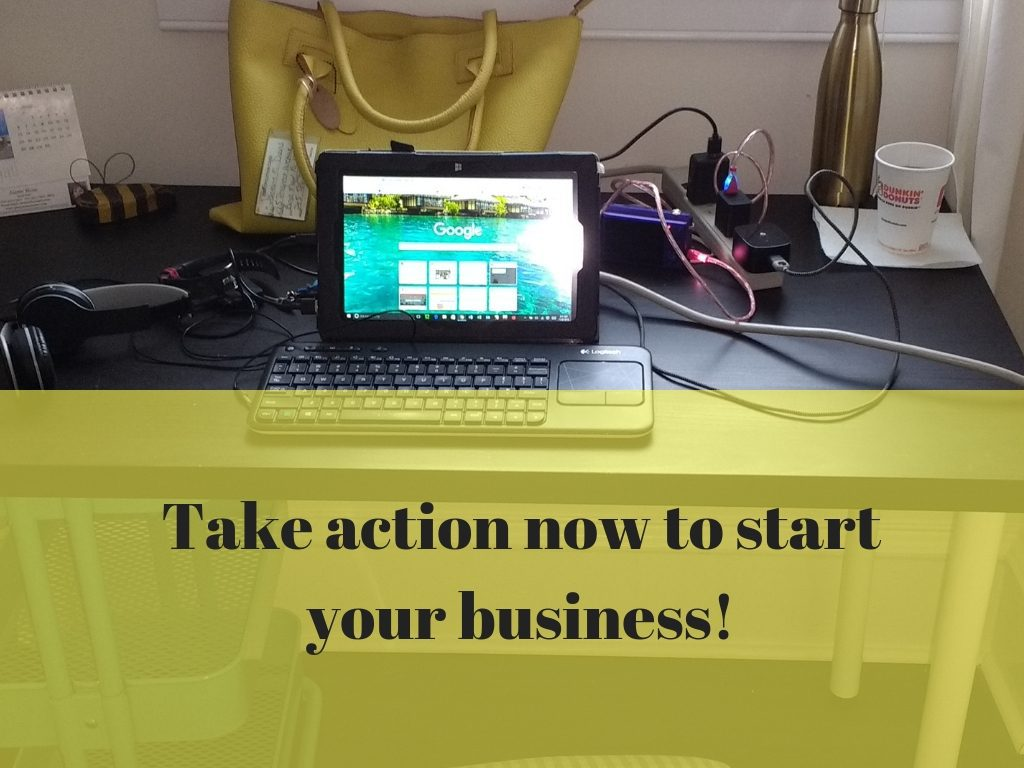 Take Action Now to Start Your Business