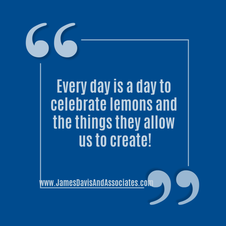 Every day is a day to celebrate lemons and the things they allow us to create!Every day is a day to celebrate lemons and the things they allow us to create!