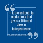 It is sensational to read a book that gives a different view of independence.