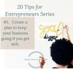 Create a plan to keep your business going if you get sick.