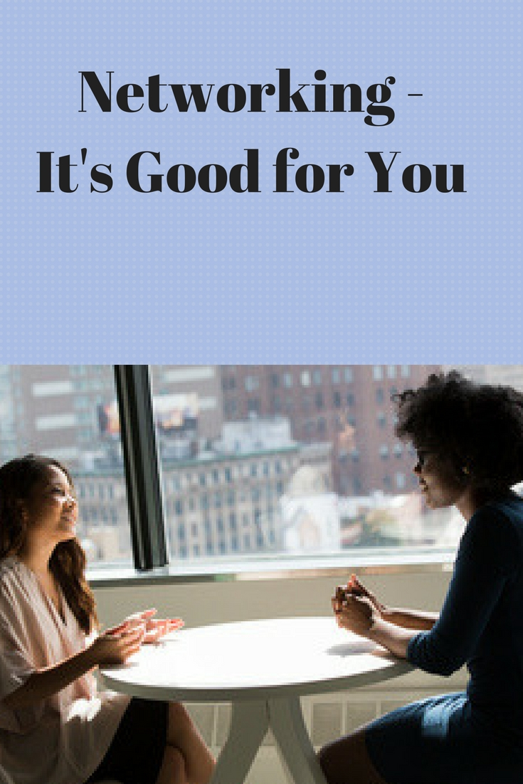 Networking – It's Good for You Go See What Your Network Can DO