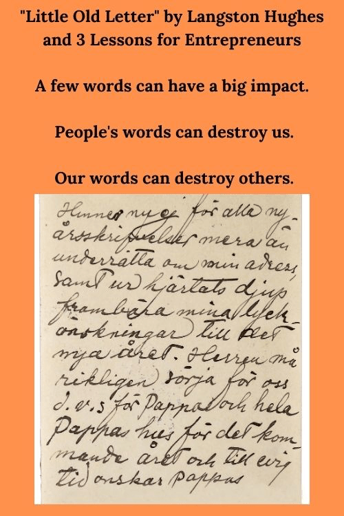 """""""Little Old Letter"""" by Langston Hughes  and 3 Lessons for Entrepreneurs  A few words can have a big impact.  People's words can destroy us.  Our words can destroy others."""