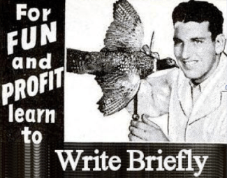 For fun and profit, learn to write briefly