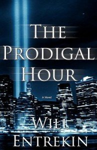 The Prodigal Hour by Will Entrekin