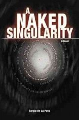 A Naked Singularity by Sergio de la Pava