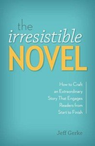 Cover for The Irresistible Novel by Jeff Gerke