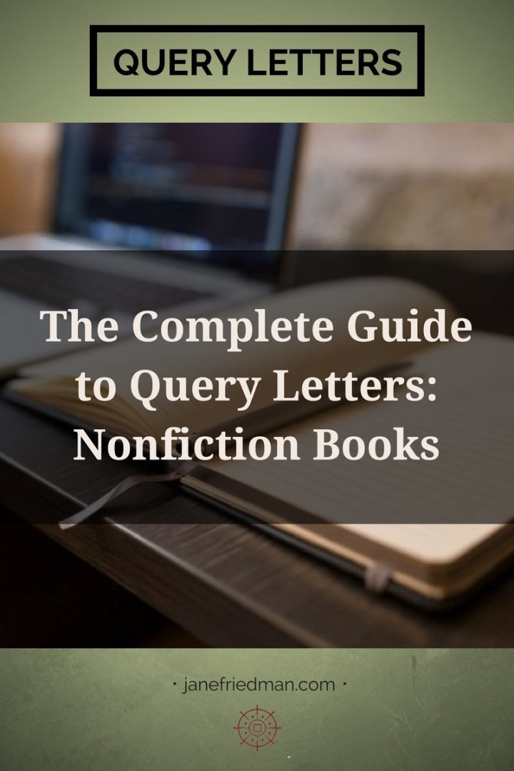 A query letter for a nonfiction book isn't all that different from a fiction query: you're still trying to get an agent or editor interested in looking at your work, but that may mean a book proposal and sample chapters, rather than the full manuscript.