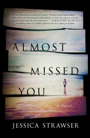 The cover for Almost Missed You by Jessica Strawser