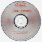 Skin And Bones Disc