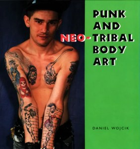 Punk and Neo-Tribal Body Art Cover