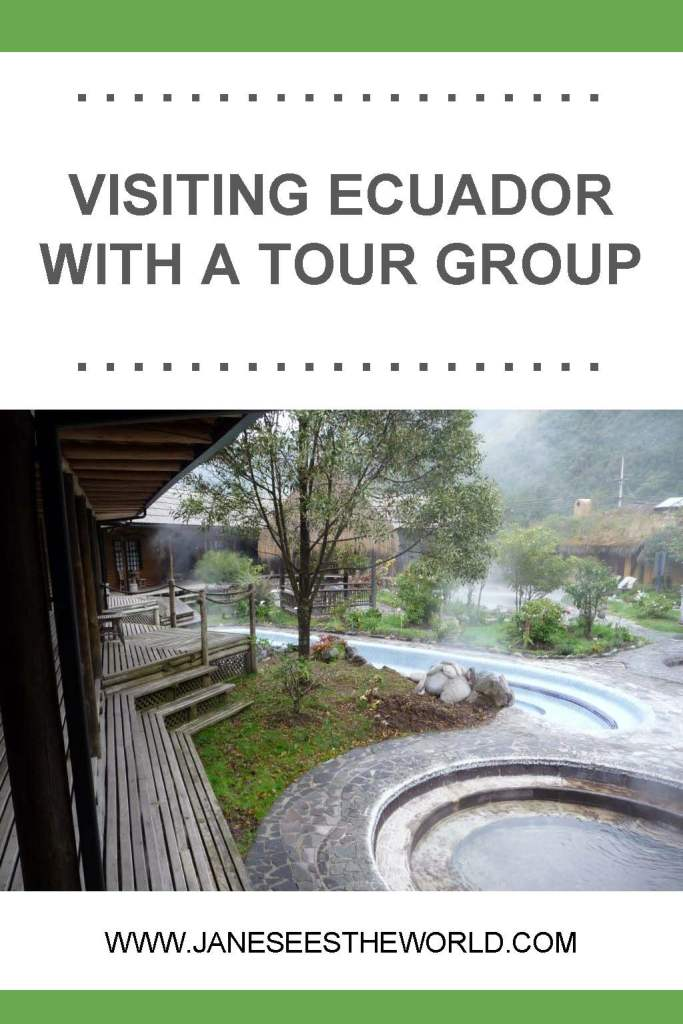 Ecuador hot springs, tour group challenges, hotel