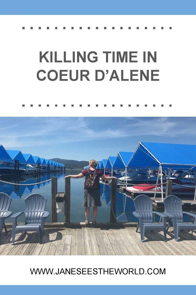 killing time in Coeur d'Alene, Idaho, pinterest pin