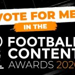 The Corona Diaries: Chapter 12 – Football Content Awards Finalists!