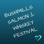 Bushmills Salmon & Whiskey Festival