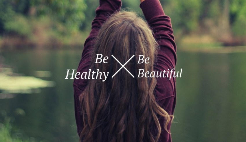 Be Healthy Be Beautiful