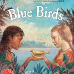 "The ""Magic of Verse"" in BLUE BIRDS"