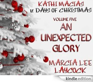 An Unexpected Glory, by Marcia Lee Laycock
