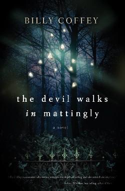 The Devil Walks in Mattingly, by Billy Coffey