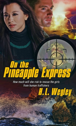 On The Pineapple Express, by H L Wegley