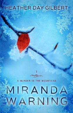 Miranda Warning, by Heather Day Gilbert