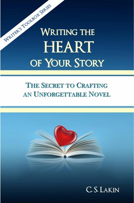 Writing the Heart of Your Story, by C.S. Lakin