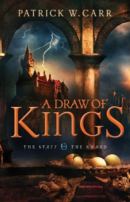 A Draw of Kings, by Patrick W. Carr
