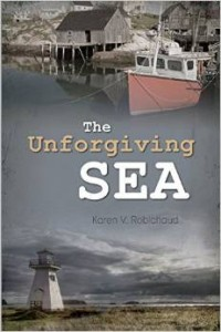 The Unforgiving Sea, by Karen V. Robichaud