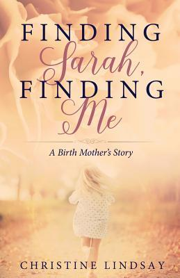 Finding Sarah, Finding Me, by Christine Lindsay