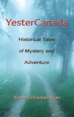 YesterCanada, by Elma Schemenauer