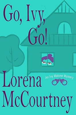 Go, Ivy, Go! by Lorena McCourtney