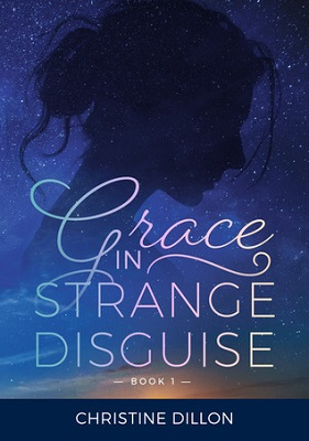 Grace in Strange Disguise, by Christine Dillon