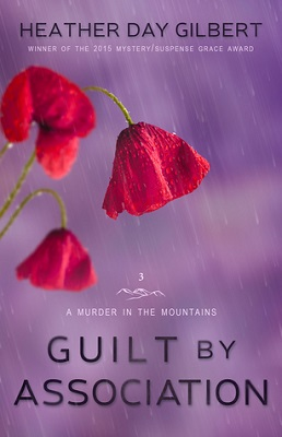Guilt by Association, by Heather Day Gilbert. Murder in the Mountains book 3