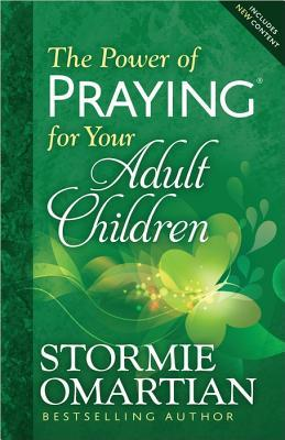 The Power of Praying for Your Adult Children, by Stormie Omartian #Christianliving #prayer