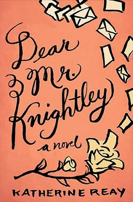 Dear Mr. Knightley, by Katherine Reay