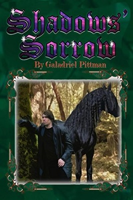 Shadows' Sorrow, by Galadriel Pittman