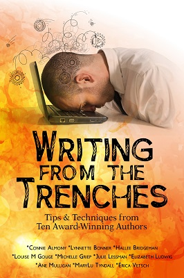 Writing from the Trenches: Tips and Techniques from Ten Award-Winning Authors