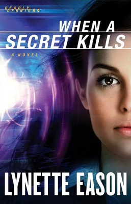 When A Secret Kills, by Lynette Eason