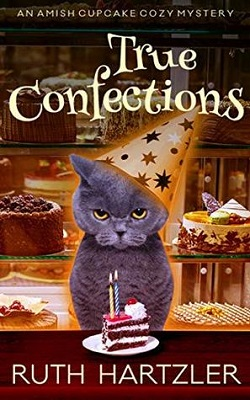 Book cover: True Confections, An Amish Cupcake Cozy Mystery, by Ruth Hartzler