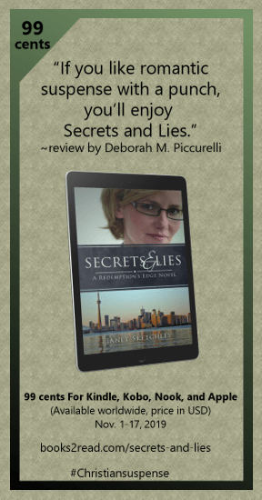 """If you like romantic suspense with a punch, you'll enjoy Secrets and Lies"" ~review by Deborah M. Piccurelli Secrets and Lies by Janet Sketchley sale price 99 cents until Nov. 17, 2019."
