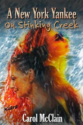 A New York Yankee on  Stinking Creek, by Carol McClain