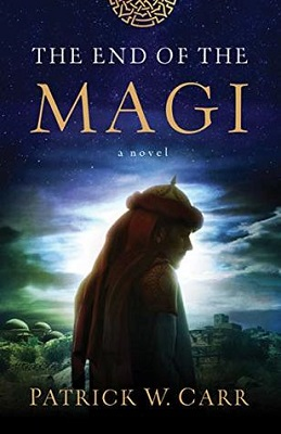 The End of the Magi: a novel, by Patrick W. Carr