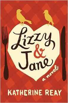 Lizzy & Jane, a novel by Katherine Reay