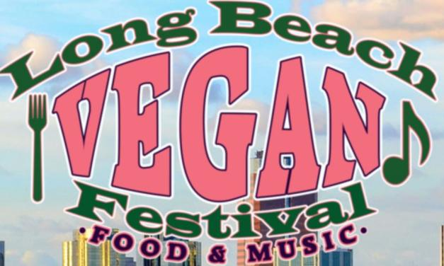 Long Beach Vegan Fest about to Hit the Coast!