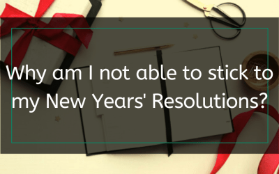 Why am I not able to stick to my New Year's Resolutions