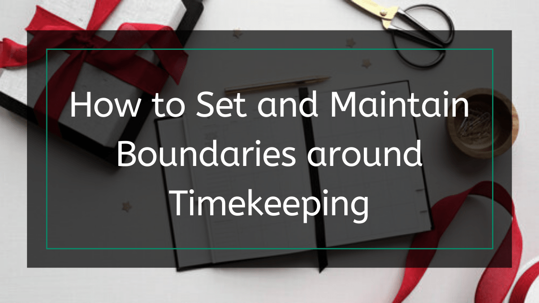 How to Set and Maintain Boundaries around Timekeeping
