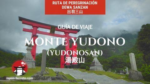 Ruta por las Tres Montañas de Dewa (Dewa Sanzan): guía de viaje al monte Yudono (Yudonosan)